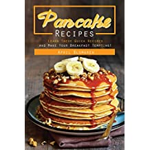 Pancake Recipes: Learn These Quick Recipes and Make Your Breakfast Tempting!