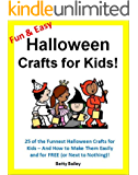 Fun and Easy Halloween Crafts for Kids: 25 of the Funnest Halloween Crafts for Kids - and How to Make Them Easily and for FREE (or Next to Nothing)!