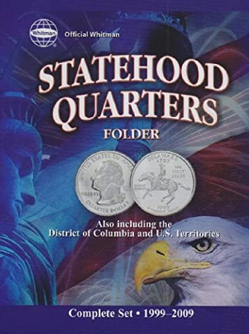 Official Whitman Statehood Quarters Folder: Complete 50 State Set Plus Territories (1999-2009) - State Quarter Collection
