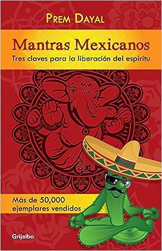 Mantras Mexicanos  Tres claves para la libreacion del