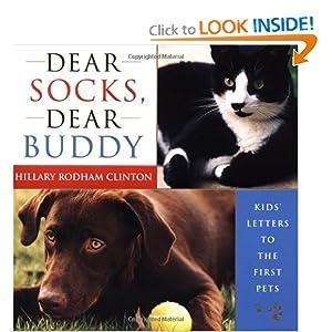Dear Socks, Dear Buddy: Kids' Letters to the First Pets Hillary Rodham Clinton