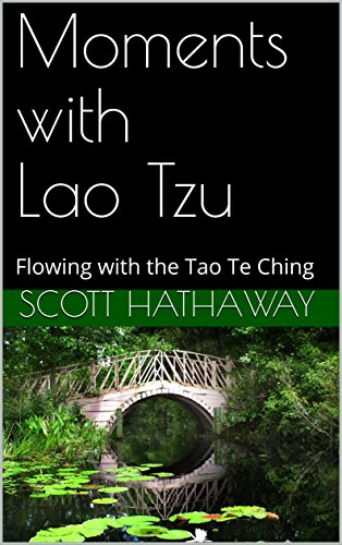 Moments with Lao Tzu: Flowing with the Tao Te Ching