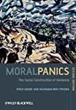 img - for Moral Panics: The Social Construction of Deviance by Goode, Erich Published by Wiley-Blackwell 2nd (second) edition (2009) Paperback book / textbook / text book