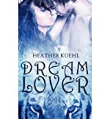 [ Dream Lover ] By Kuehl, Heather ( Author ) [ 2011 ) [ Paperback ]
