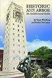 Historic Ann Arbor: An Architectural Guide