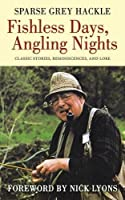 Fishless Days, Angling Nights: Classic Stories, Reminiscences, and Lore