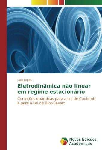 Eletrodinâmica não linear em regime estacionário: Correções quânticas para a Lei de Coulomb e para a Lei de Biot-Savart