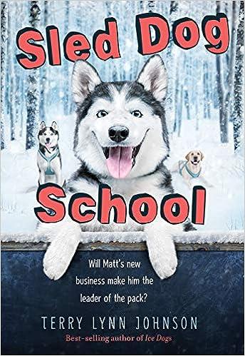 Sled Dog School Terry Lynn Johnson 9780358004561 Amazon Com Books