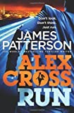 Alex Cross, Run (Alex Cross 20) by Patterson, James on 11/04/2013 unknown edition
