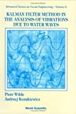 img - for Kalman Filter Method in the Analysis of Vibrations Due to Water Waves (Advanced Series on Ocean Engineering) by Piotr Wilde (1993-06-03) book / textbook / text book