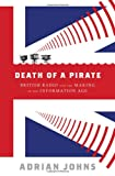 Death of a Pirate, Adrian Johns, 0393068609