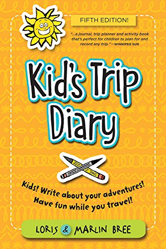 Trip Diary - Kid's Trip Diary: Kids! Write about your own adventures. Have fun while you travel!