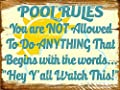 Pool Rules Not Allowed to do Anything That Begins with Hey Ya'll Funny Metal Tin Sign Art Wall Decor Rust Free Heavy Duty Aluminum Sign