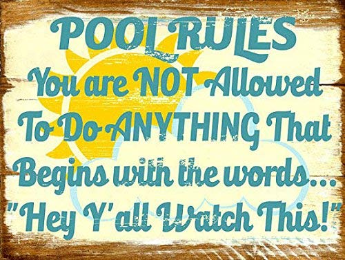 Pool Rules Not Allowed to do Anything That Begins with Hey Ya'll Funny Metal Tin Sign Art Wall Decor Rust Free Heavy Duty Aluminum -
