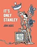 img - for It's Only Stanley (Irma S and James H Black Award for Excellence in Children's Literature (Awards)) book / textbook / text book