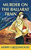 Murder on the Ballarat Train, Kerry Greenwood, 1590582411