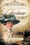 A Formidable Fortune, Vera Morrill, 1479724661