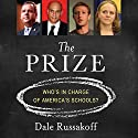 The Prize: Who's in Charge of America's Schools? Audiobook by Dale Russakoff Narrated by Pete Cross