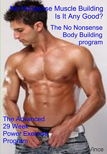 Read ! Nonsense Muscle Building - 29 Week Power Exercise Program (English Edition)