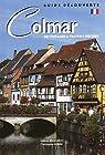 Colmar : Un itinéraire à travers l'histoire par Braeuner