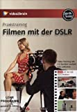 Praxistraining: Filmen mit DSLR - Videotraining (PC+MAC+Linux+iPad)