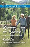 Reuniting with the Rancher, Rachel Lee, 037365796X