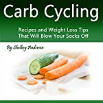 Carb Cycling: Weight Loss Tips That Will Blow Your Socks Off | Shelbey Andersen