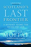 img - for Scotland's Last Frontier: A Journey Along the Highland Line book / textbook / text book