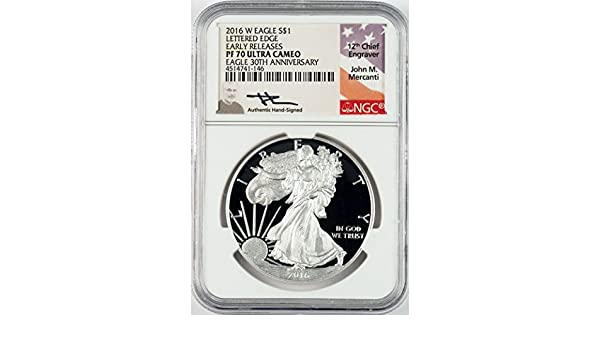 2016 W Lettered Edge Proof Silver Eagle NGC PF70 ER Ultra Cameo Mercanti Signed