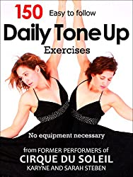 150 Daily Tone Up Exercises: Who needs a gym? Exercise your way through a regular day!