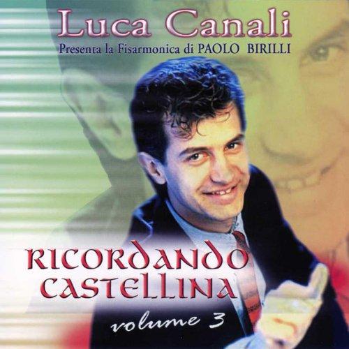 ricordando-castellina-vol-3-luca-canali-presents-paolo-birilli
