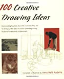 100 Creative Drawing Ideas, Anna Held Audette, 1590301056