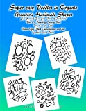 img - for Super easy Doodles in Organic Geometric Handmade Shapes Set Yourself Free from Ideas of Perfection This is a Breathing Coloring Book Breath as you ... Imperfections are Cool by Artist Grace Divine book / textbook / text book