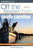 South Carolina off the Beaten Path, William Price Fox, 0762742127