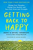 Getting Back to Happy: Change Your Thoughts, Change