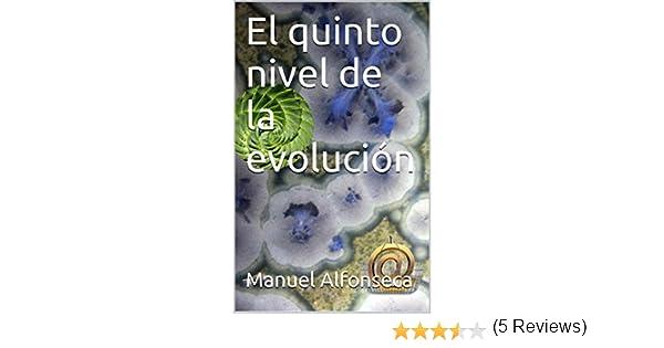 El quinto nivel de la evolución eBook: Manuel Alfonseca: Amazon.es: Tienda Kindle