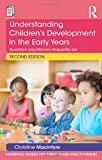 Understanding Children's Development in the Early Years 2nd Edition, Christine Macintyre, 1138022462