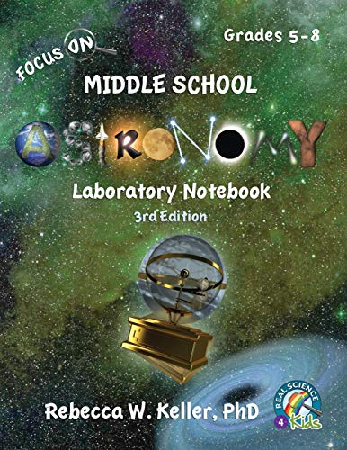 Focus on Middle School Astronomy Laboratory Notebook 3rd Edition