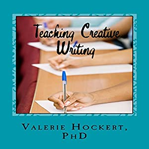 Teaching Creative Writing: A Teaching Handbook with Weekly Lesson Plans Audiobook
