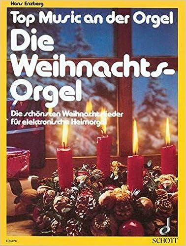 Top Weihnachtslieder.Die Weihnachts Orgel Die Schönsten Weihnachtslieder E Orgel Top