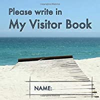 Please write in My Visitor Book: Beach cover | Guest record and log for seniors...