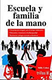 img - for ESCUELA Y FAMILIA DE LA MANO book / textbook / text book