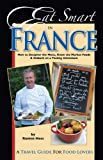 Eat Smart in France, Ronnie Hess, 0977680126