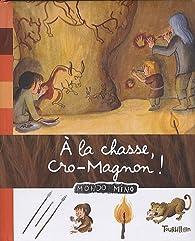 A la chasse, Cro-Magnon ! par Anne-Sophie Baumann