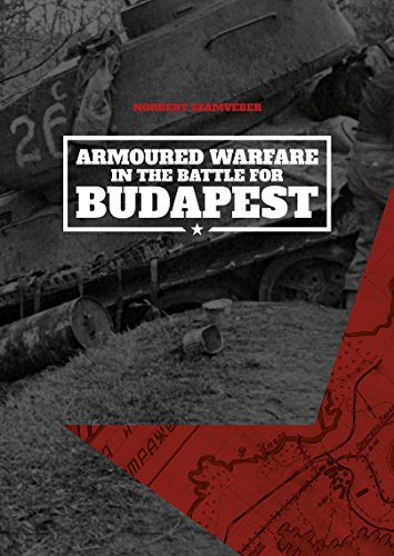 Armoured Warfare in the Battle for Budapest ()