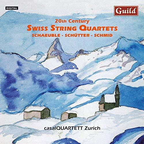 20th Century Swiss String Quartets: Schaeuble / Schutter / Schmid