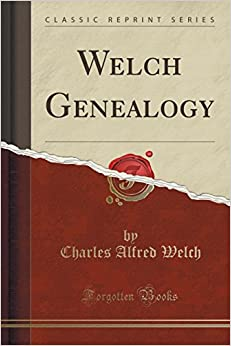 Welch Genealogy (Classic Reprint)