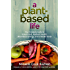 A Plant-Based Life: Your Complete Guide to Great Food, Radiant Health, Boundless Energy, and a Better Body (Agency/Distributed)
