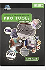 Producing in the Home Studio with Pro Tools by David Franz (2008-07-02) Paperback