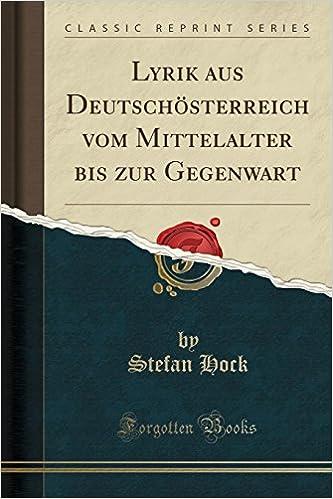 Lyrik aus Deutschösterreich vom Mittelalter bis zur Gegenwart (Classic Reprint) (German Edition)
